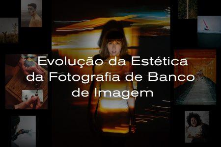 Explore a Evolução da Estética dos Bancos de Imagens Com Nosso Novo Projeto