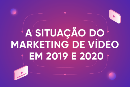Video marketing w latach 2019 – 2020