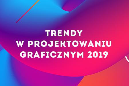 Trendy w projektowaniu graficznym w roku 2019 infografika