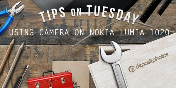 Depositphotos' Tips on Tuesday: using camera on Nokia Lumina 1020