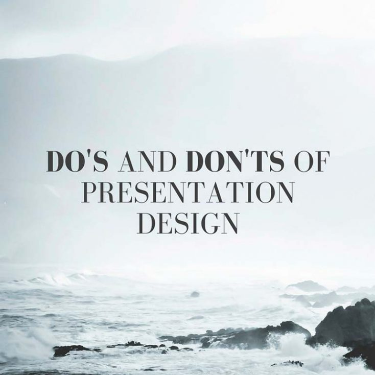 7 Do's and Don'ts of Presentation Design
