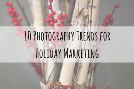 10-photography-trends-for-holiday-marketing