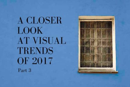 a-closer-lookat-visualtrendsof-2017