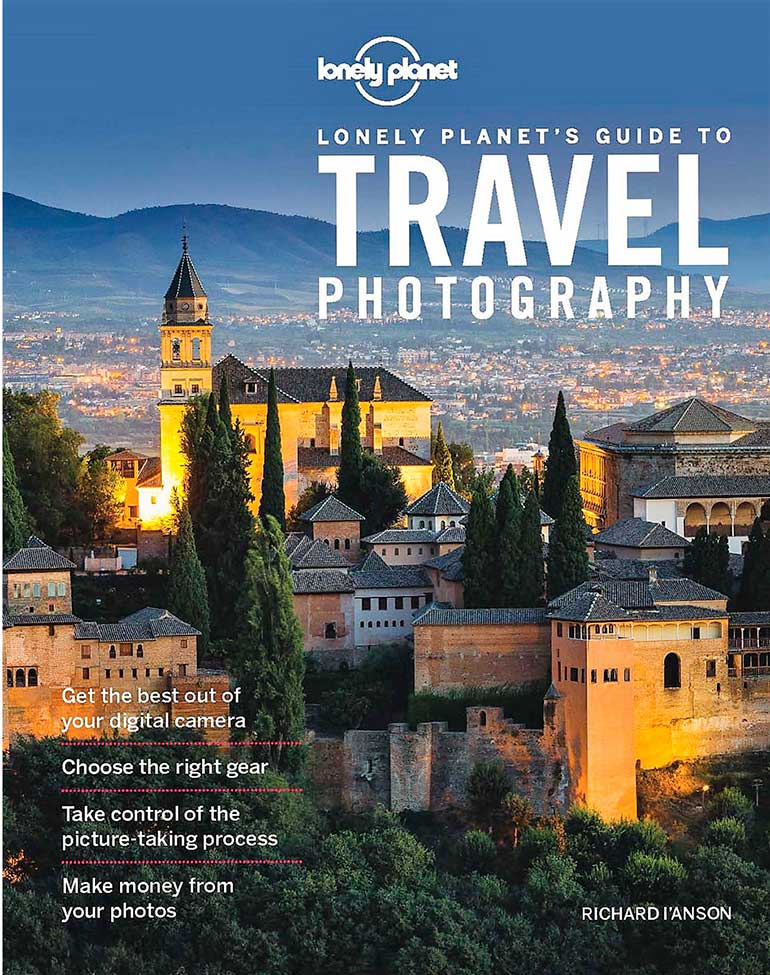 books for photographers Lonely Planet's Guide to Travel Photography