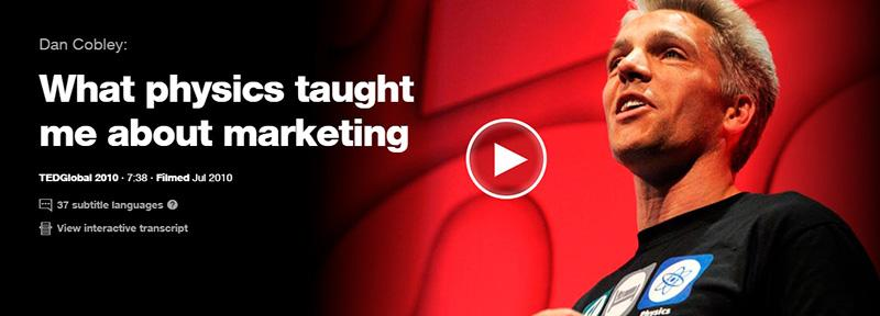 Dan-Cobley-What-Physics-Taught-Me-About-Marketing