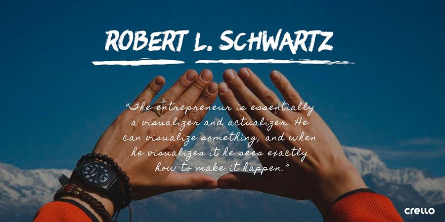 quote 1 by robert l schwartz