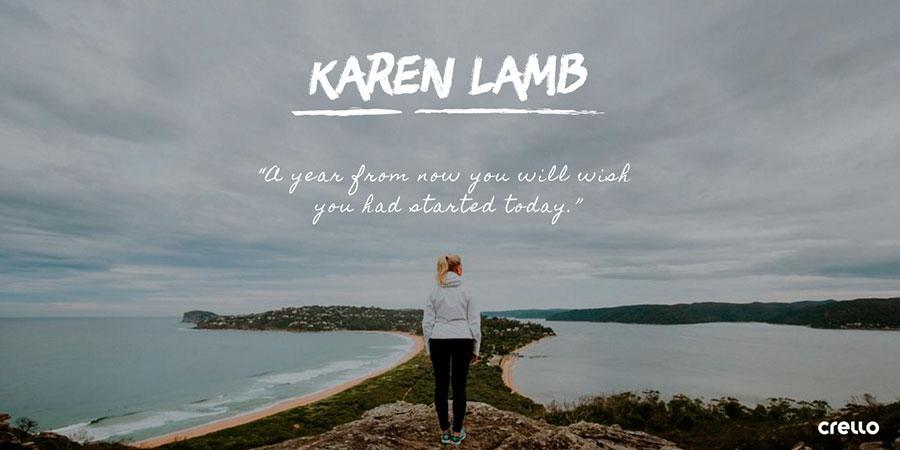 quote 8 by karen lamb