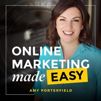 marketing podcasts - Online Marketing Made Easy Podcast with Amy Porterfield