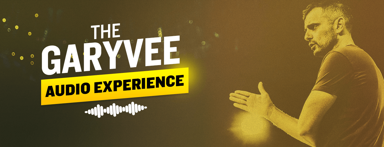 marketing podcasts   The GaryVee Audio Experience