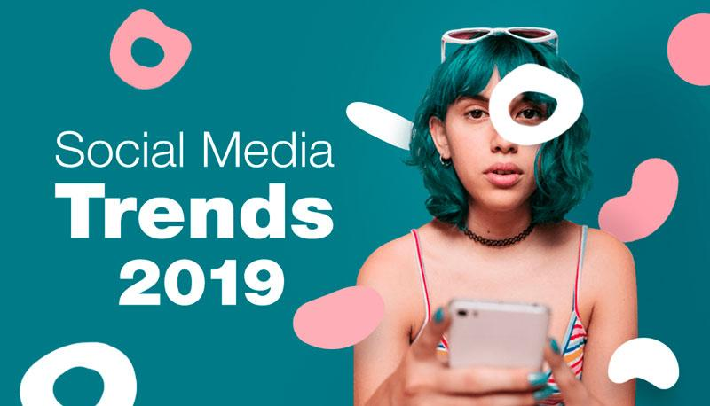 2018 12 07 15 40 29 Social Media Trends You Can't Afford to Miss in 2019