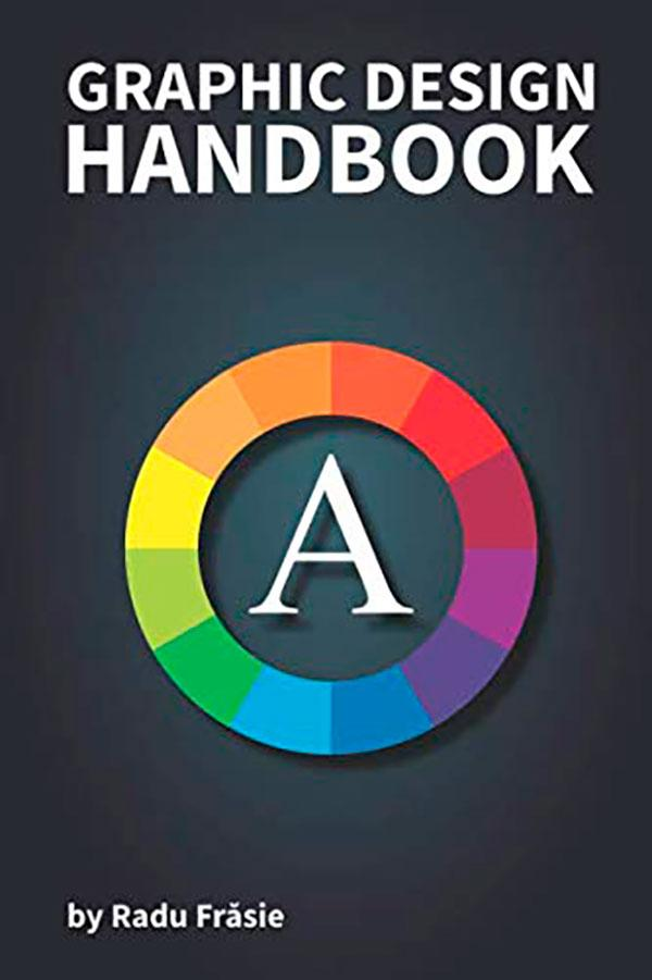 Graphic Design Handbook by Radu Frasie