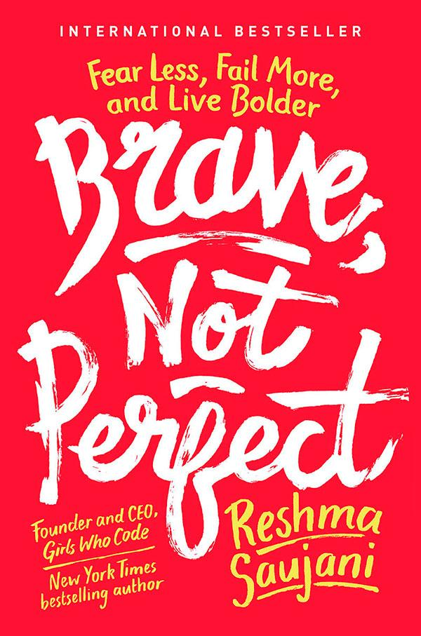 book Brave, Not Perfect: Fear Less, Fail More, and Live Bolder by Reshma Saujani