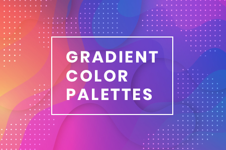Gradient Color Palettes for Your Next Design Project [Infographic]