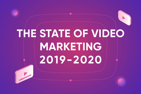 The State of Video Marketing 2019-2020 Numbers, Statistics, and Trends