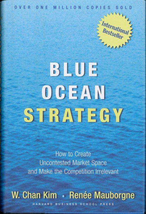 """Blue Ocean Strategy"" by W. Chan Kim and Renée Mauborgne"
