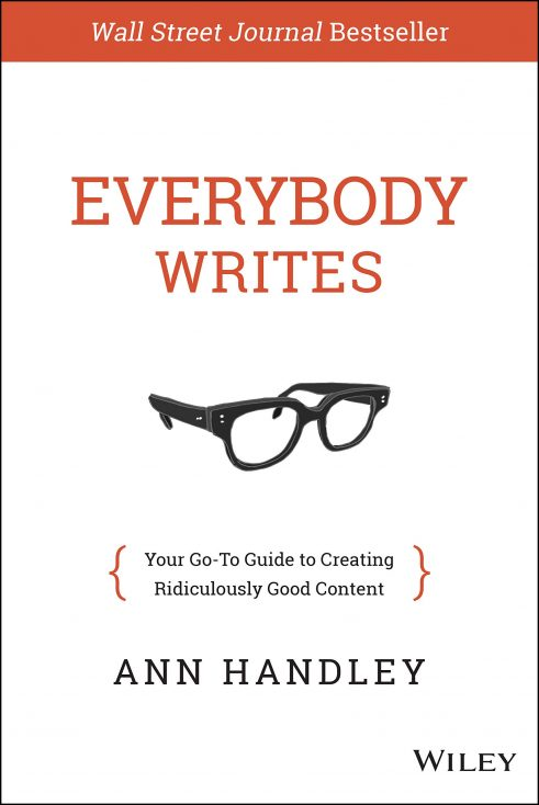 """Everybody Writes"" by Ann Handley"