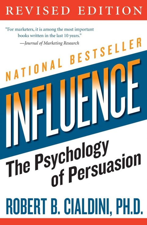 """Influence- The Psychology of Persuasion"" by Robert B. Cialdini"