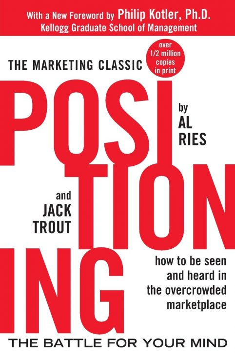"""Positioning- The Battle For Your Mind"" by Al Ries and Jack Trout"