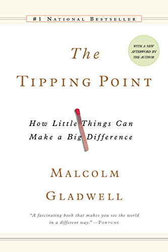 The Tipping Point- How Little Things Can Make a Big Difference
