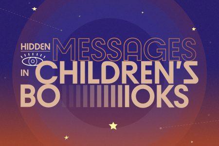 Hidden Messages in Children's Books