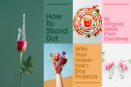 How To Stand Out With Your Valentine's Day Projects-18 Original Ideas From Creatives